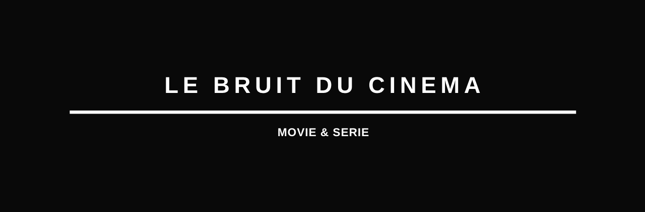Le Bruit du Cinema